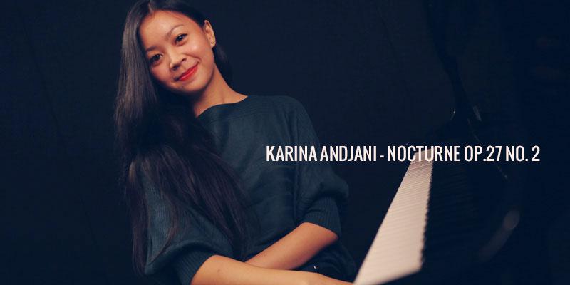 Karina Andjani – Nocturne Op.27 no. 2