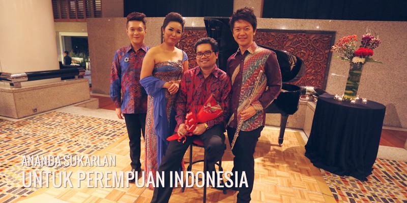 Ananda Sukarlan Untuk Perempuan Indonesia